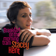 Stacy Kent: Breakfast On The Morning Tram